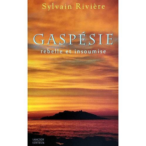 Gaspésie rebelle et insoumise