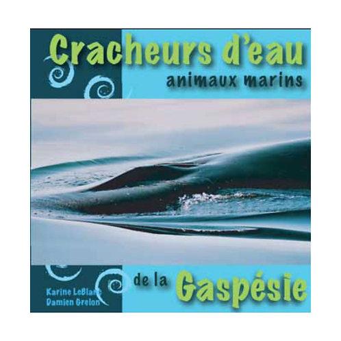 Cracheurs d'eau, animaux marins de la Gaspésie