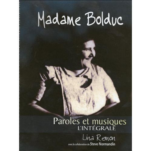 Madame Bolduc, Paroles et musiques. L'intégrale