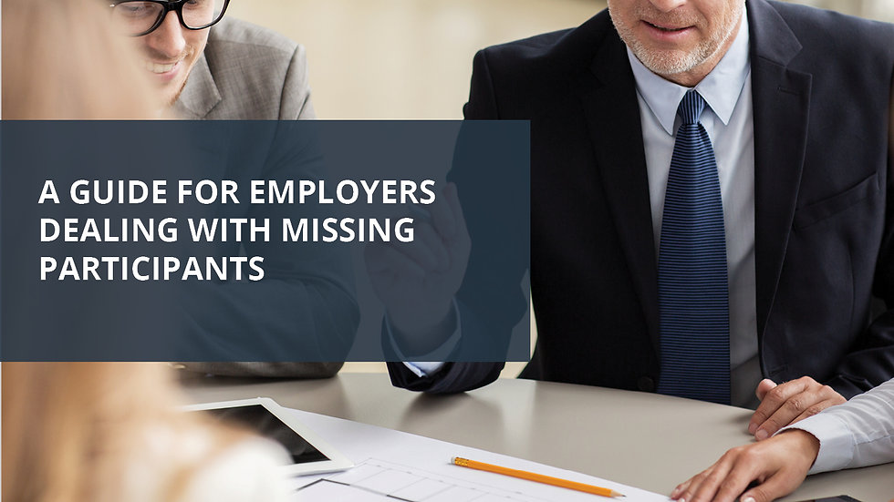 A Guide for Employers Dealing with Missing Participants