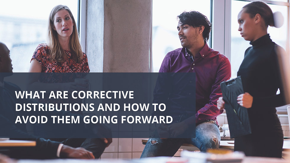 What are Corrective Distributions and How to Avoid Them Going Forward