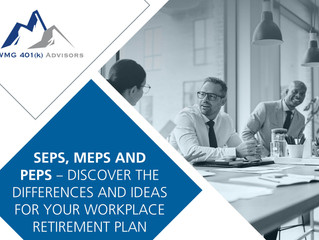 SEPs, MEPs and PEPs – Discover the Differences and Ideas for Your Workplace Retirement Plan