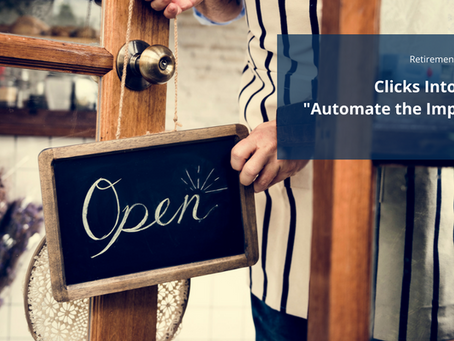 Clicks into Clients, Pt. 1: Automate the Important