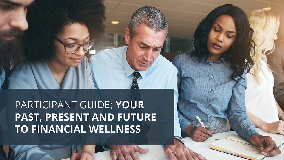 Your Past, Present, and Future to Financial Wellness