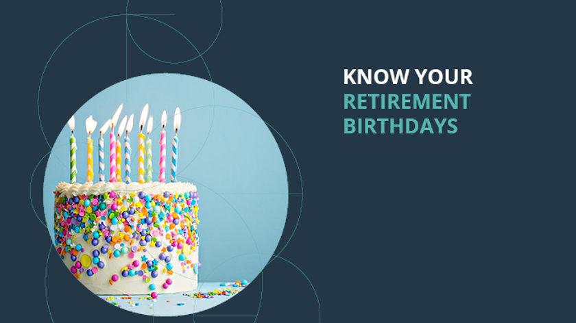 Retirement Birthdays