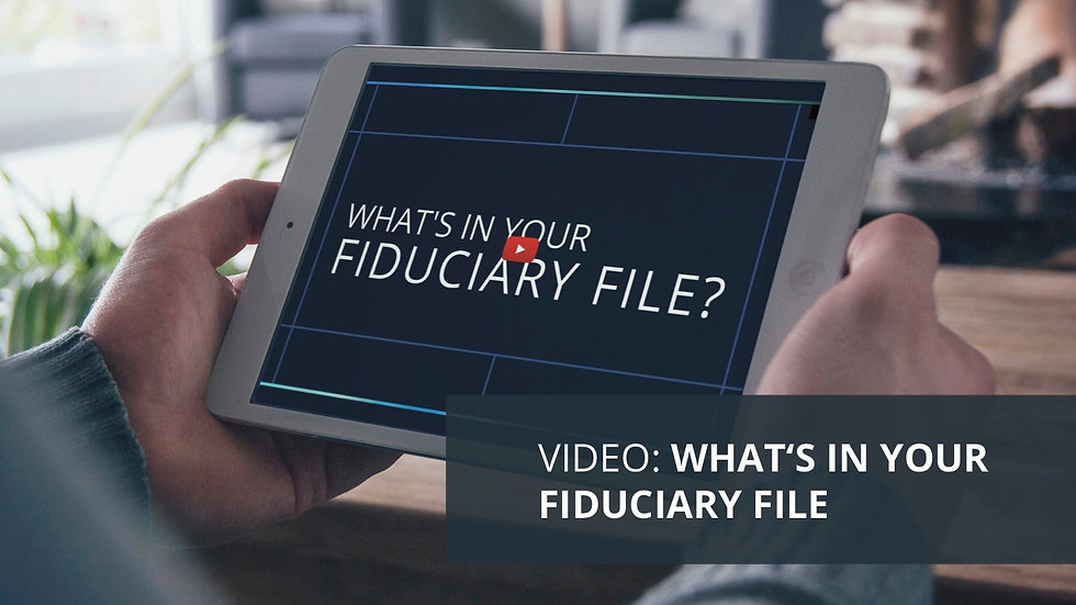 What's in Your Fiduciary File?