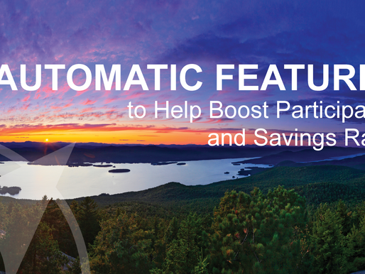 Automatic Features to Help Boost Participation and Savings Rates