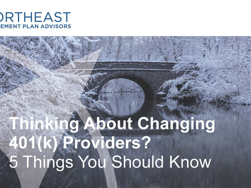 Thinking of Changing 401(k) Providers? Five Things You Should Know