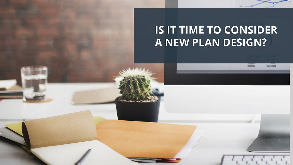 Is it Time to Consider a New Plan Design?
