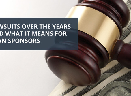 Blog Article: Lawsuits Over the Years and What it Means for Plan Sponsors