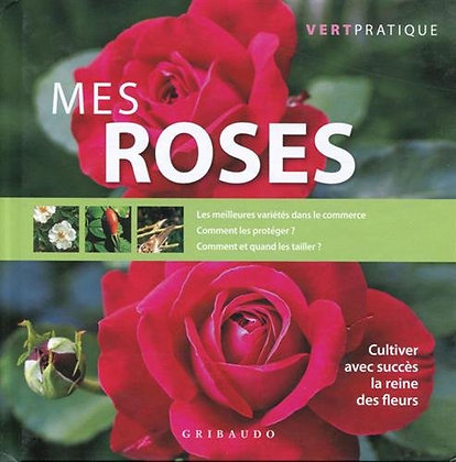 Mes roses - Vert pratique - Paolo Cottini - Editions Gribaudo