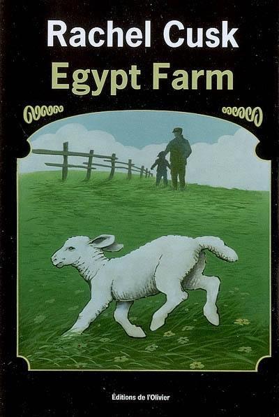 Egypt Farm - Rachel Cusk