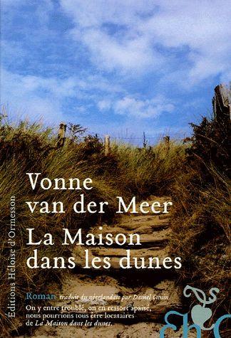 La Maison Dans Les Dunes Vonne Van Der Meer