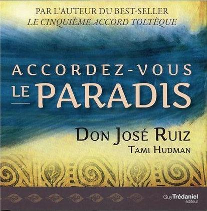 Accordez-vous le paradis - Don Jose Ruiz -Ed Guy Trédaniel