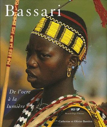 Bassari - De L'ocre À La Lumière -  Olivier Barriere - Catherine Barrière