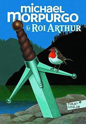 Le Roi Arthur Michael Morpurgo  - Gallimard Jeunesse - Folio junior