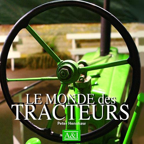 Le Monde Des Tracteurs - Peter Henshaw - Editeur : Art Et Images