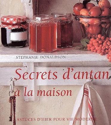Secrets D'antan À La Maison - Astuces D'hier Pour Vie Moderne -  S. Donaldson