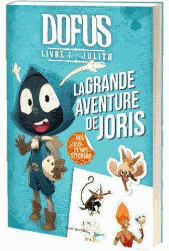 Dofus Livre I : Julith - La Grande Aventure De Joris Mathieu Rocher