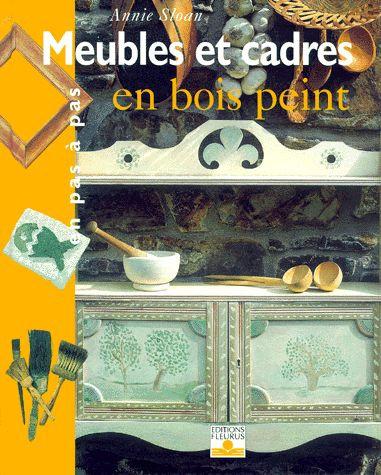 Meubles Et Cadres En Bois Peints - Annie Sloan