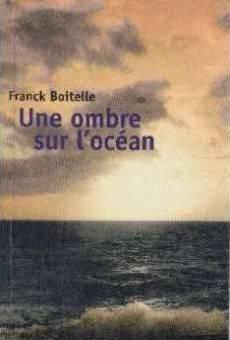 Une ombre sur l'océan  -  Franck Boitelle