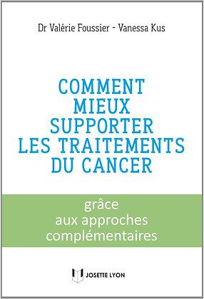 Comment Mieux Supporter Les Traitements Du Cancer - Grâce Aux Approches .....