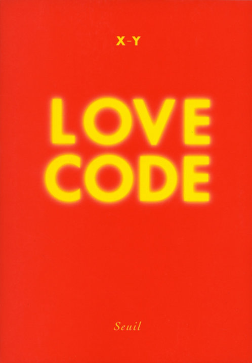 LOVE CODE - Editions Seuil - Auteur Anonyme