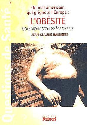 Un Mal Américain Qui Grignote L'Europe : L'obésité. Comment S'en Préserver ?