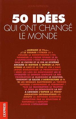 50 Idées Qui Ont Changé Le Monde -John Farndon - Editions L'express