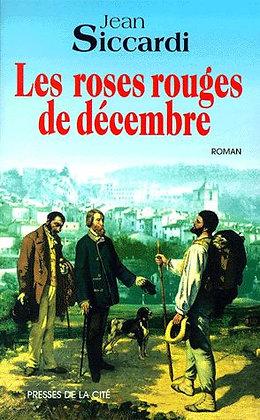Les roses rouges de décembre - Jean Siccardi - Roman Régional
