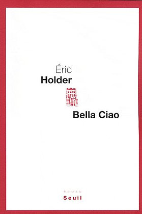 Bella Ciao - Eric Holder