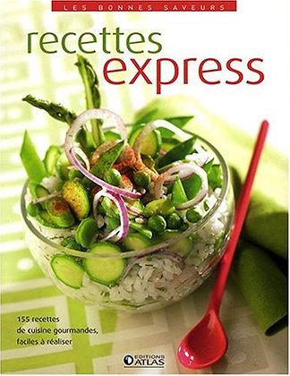 Les bonnes saveurs - Recettes express - 155 recettes gourmandes faciles
