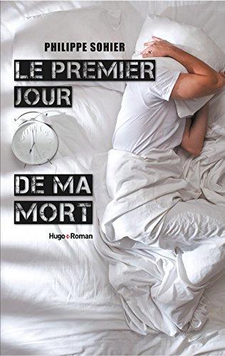 Le Premier Jour De Ma Mort - Philippe Sohier