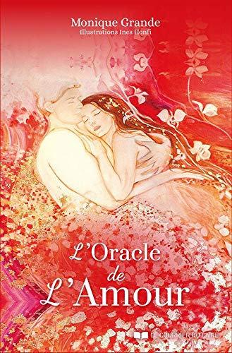 L'Oracle de l'Amour : Découvrez les promesses d'amour en vous. Monique Grande .