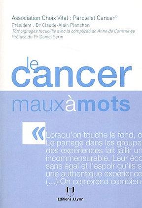 Le Cancer Maux À Mots - Anne De Commines