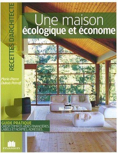 Maison Écologique Et Économe - Marie-Pierre Dubois Petroff