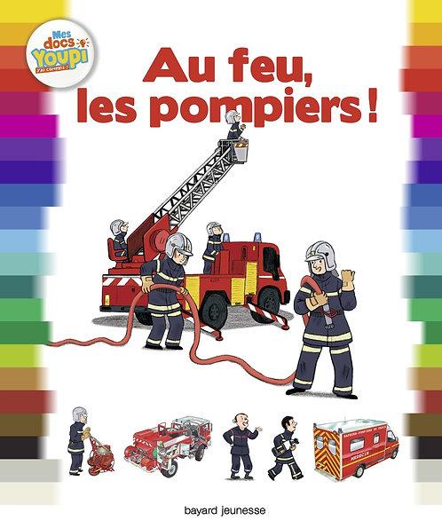 Au feu, les pompiers !  - Bertrand Fichou -  Bayard Jeunesse