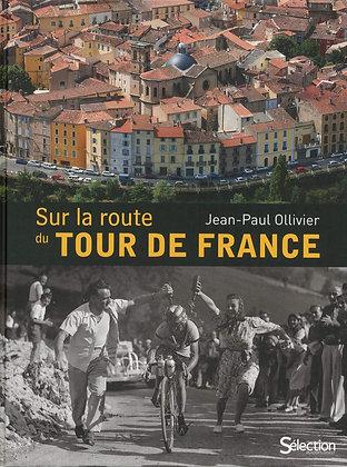 Sur La Route Du Tour De France - Ollivier Jean-Paul