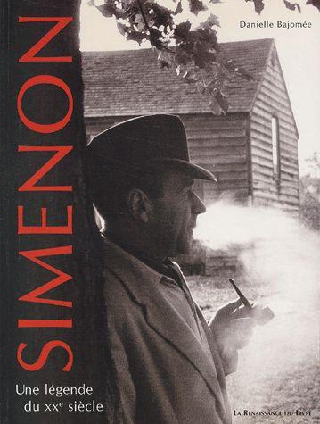 Simenon - Une Légende Du Xxème Siècle - Danielle Bajomée