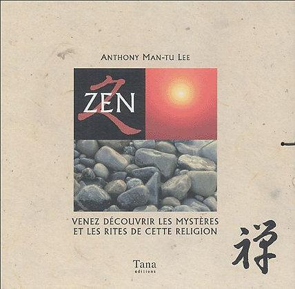 Zen - Venez Découvrir Les Mystères Et Les Rites De Cette Religion- A. Man Tu Lee