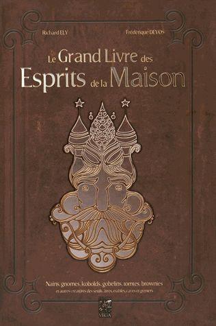 Le Grand Livre Des Esprits De La Maison - Nains, Gnomes, Kobolds, Gobelins.....