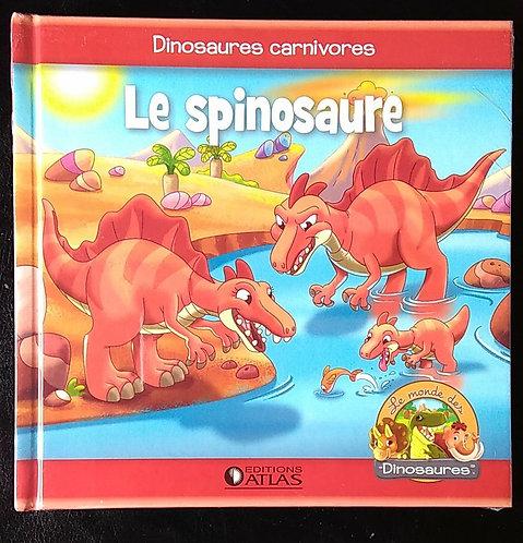Animaux préhistoriques - Le monde des dinosaures - Le Spinosaure - Atlas