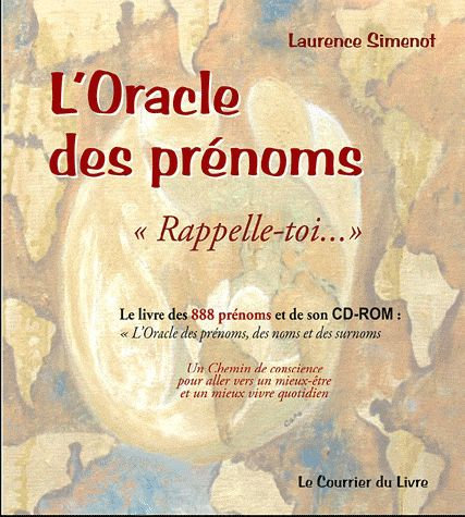 L'oracle Des Prénoms - Pour Se Rappeler Sa Véritable Nature Et Vivre .....