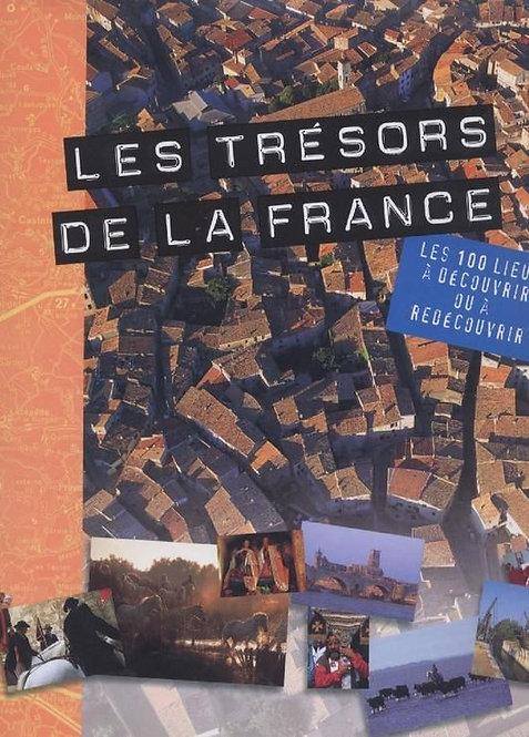 Les Trésors De La France - Les 100 Lieux À Découvrir