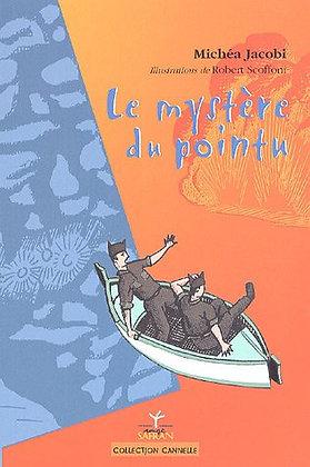Le Mystère Du Pointu - Michéa Jacobi