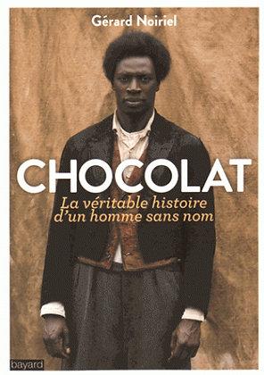 Chocolat, la véritable histoire d'un homme sans nom - Gérard Noiriel