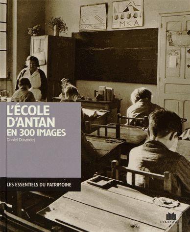 L'école D'antan En 300 Images - Daniel Durandet