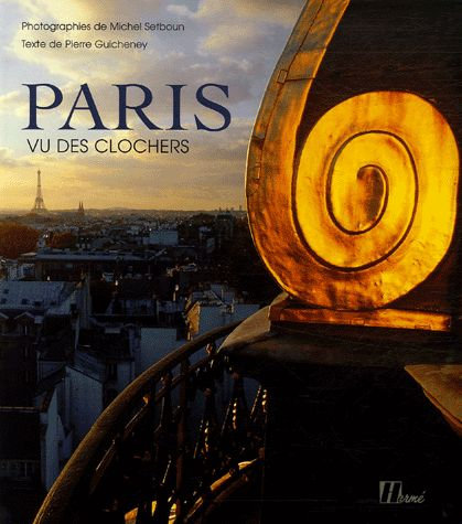 Paris Vu Des Clochers - Michel Setboun