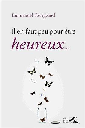 Il En Faut Peu Pour Être Heureux - Emmanuel Fourgeaud