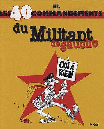 Les 40 Commandements Du Militant De Gauche  -  Gaël - BD HUmour